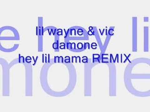 lil wayne & vic damone - hey lil mama REMIX (FULL)