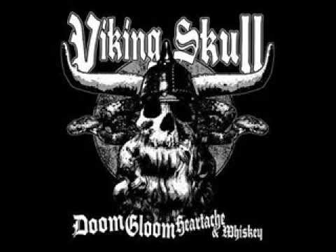 Doom Gloom Heartache and Whiskey - Viking Skull