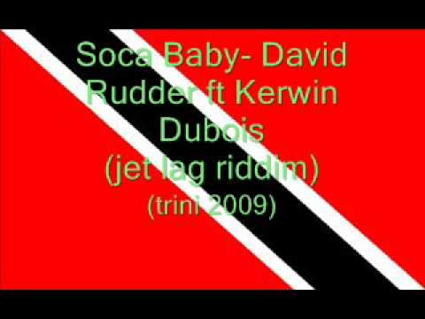 Soca Baby- David Rudder ft Kerwin Dubois (Trini 2009)