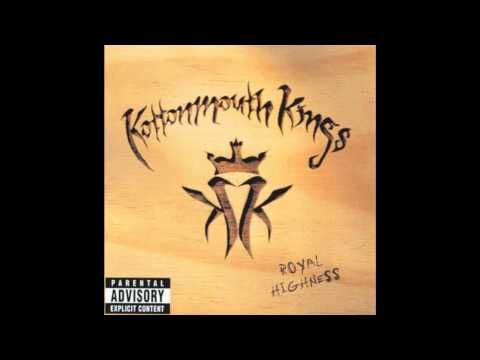 Kottonmouth Kings - Royal Highness - Dirt Slang