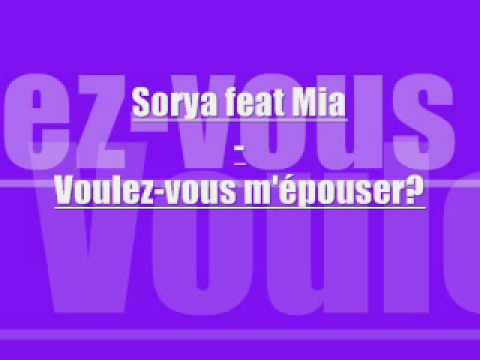 Sorya feat Mia - voulez vous m`�pouser