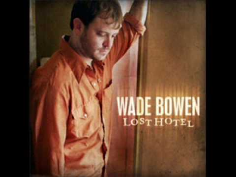 Wade Bowen - One Step Closer