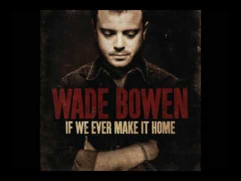 Wade Bowen & West 84 - Who I Am ( Studio Version non live )