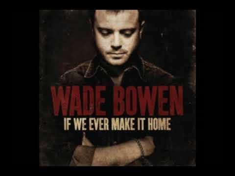 Wade Bowen & West 84 - Who I Am ( Studio Version non live )