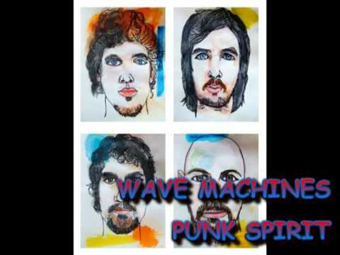 Wave Machines - Punk Spirit
