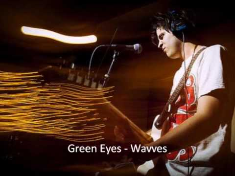 Wavves - Green Eyes