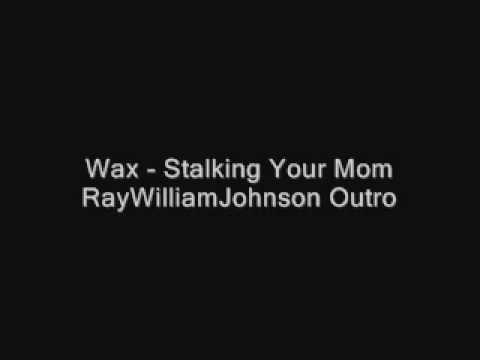 Stalking Your Mom RayWilliamJohnson Outro (FULL SONG)