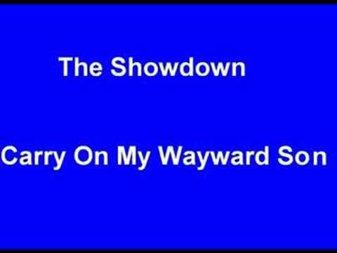 The Showdown - Carry On My Wayward Son