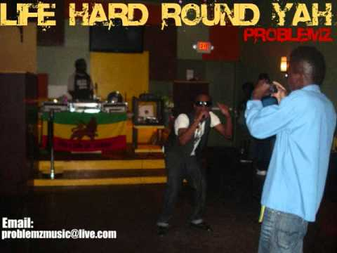life hard round yah by problemz 2010