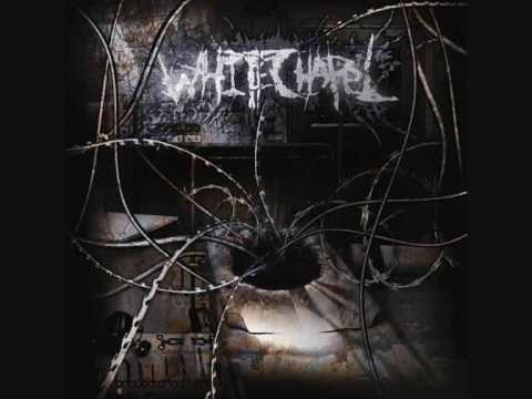 White Chapel-A plea of insanity....AWESOME SONG!!