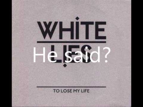 White Lies - To lose my life ~lyrics~