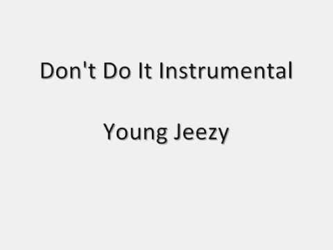 Young Jeezy - Don`t Do It Instrumental - Remake