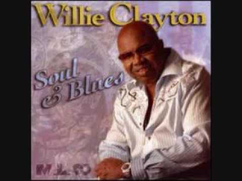 Willie Clayton - Another Man`s Gain