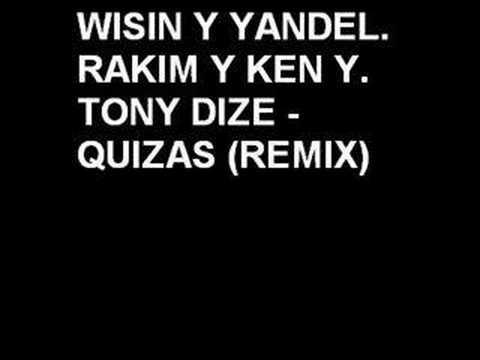 Wisin Y Yandel, Rakim Y Ken Y, Tony Dize - Quizas (REMIX)