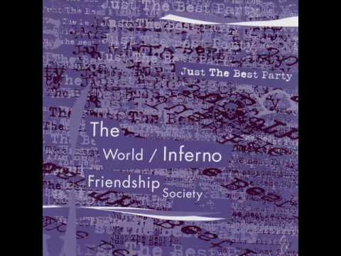 World/Inferno Friendship Society - Zen and the Art of Breaking Everything In This Room