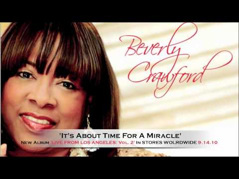 **NEW 2011** Beverly Crawford `Its About Time For A Miracle`