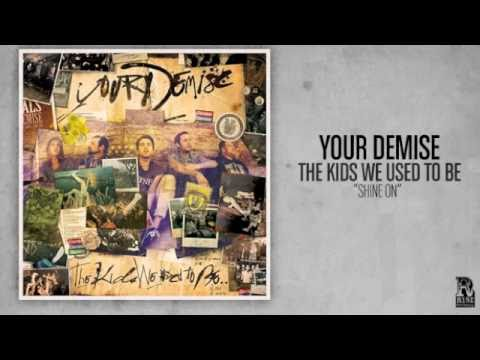 Your Demise - Shine On