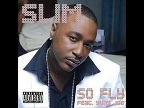 Slim feat. Yung Joc - So Fly