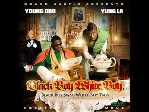 Young Dro Ft. Yung LA - Black Boy, White Boy