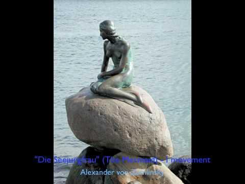 Alexander von Zemlinsky - Die Seejungfrau (1/6)