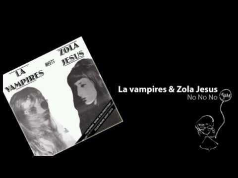 LA Vampires & Zola Jesus - No No No