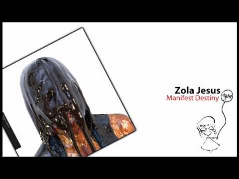 Zola Jesus - Manifest Destiny