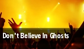 Don't Believe In Ghosts tickets