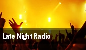Late Night Radio tickets