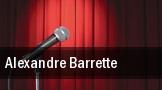 Alexandre Barrette tickets