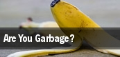 Are You Garbage? tickets