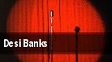 Desi Banks Miami tickets