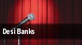Desi Banks Tampa tickets