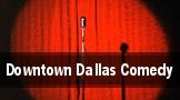 Downtown Dallas Comedy tickets