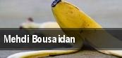 Mehdi Bousaidan tickets