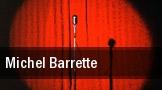 Michel Barrette tickets