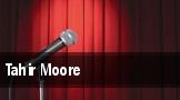 Tahir Moore tickets