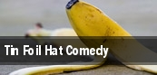 Tin Foil Hat Comedy Omaha tickets