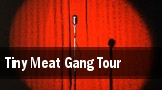 Tiny Meat Gang Tour Hard Rock Live tickets