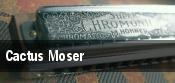 Cactus Moser tickets
