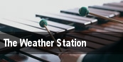 The Weather Station Budweiser Stage tickets
