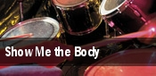 Show Me the Body tickets