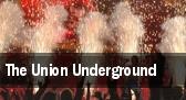 The Union Underground San Antonio tickets