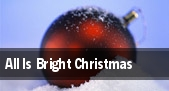 All Is Bright Christmas tickets