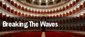 Breaking The Waves Houston tickets
