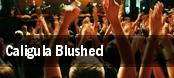 Caligula Blushed tickets