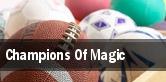 Champions Of Magic Muriel Kauffman Theatre tickets