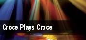 Croce Plays Croce tickets