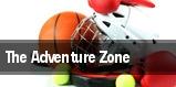 The Adventure Zone tickets