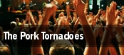 The Pork Tornadoes tickets