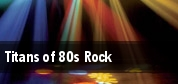 Titans of 80s Rock tickets